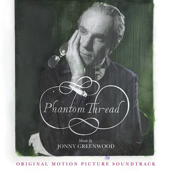 Johnny Greenwood – Phantom Thread (Original Motion Picture Soundtrack)